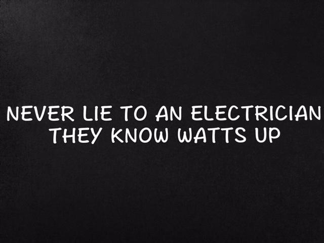 Never Lie to an Electrician - Sticker
